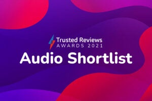 Trusted Reviews Awards 2021 Audio shortlist